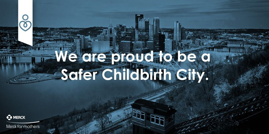 Pittsburgh is proud to be a Safer Childbirth City.